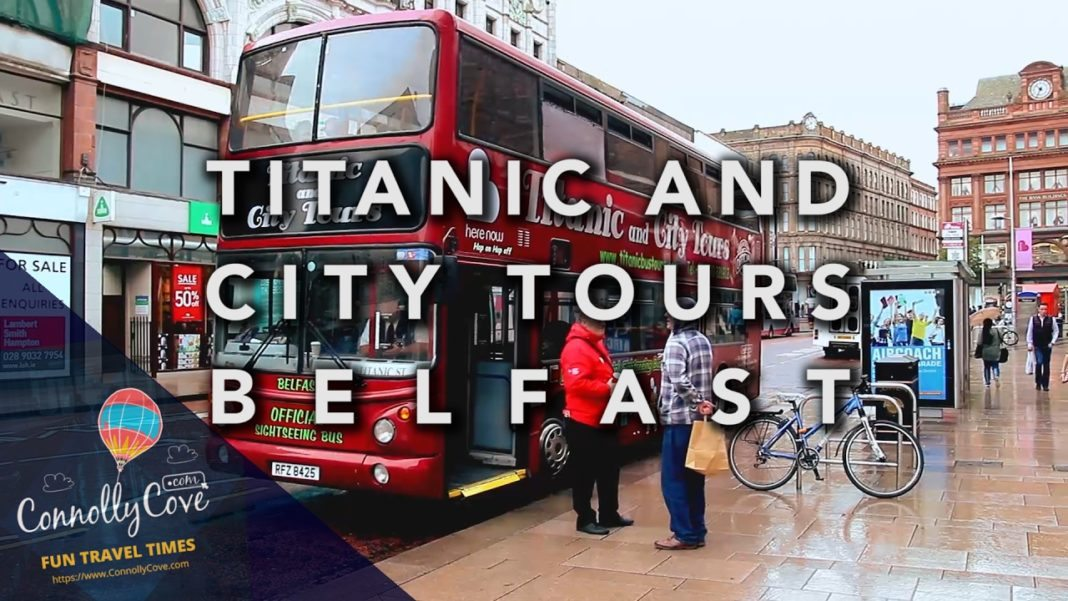 Titanic & Bus Tours of Belfast - A Great Way To See Belfast