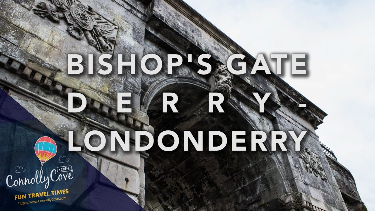 BISHOPS GATE - THE CITY GATES FROM THE WALLED CITY-Derry/Londonderry Built in 1789-1 of 4 City Gates