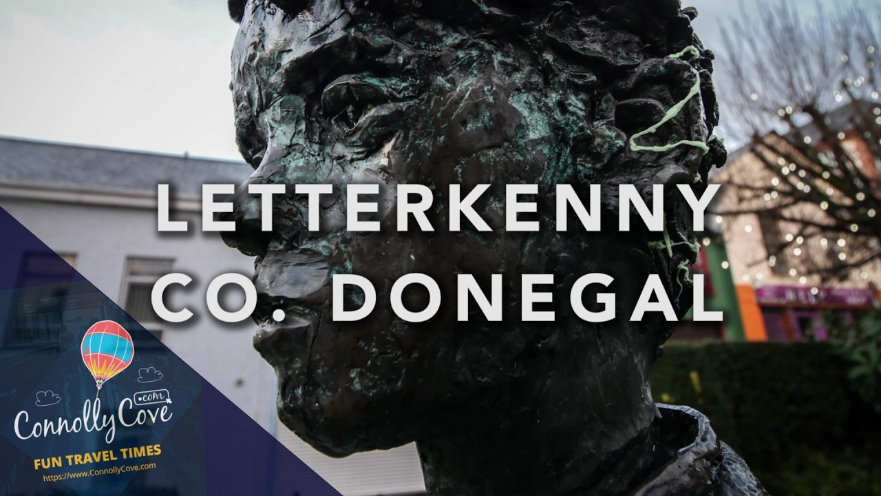 "LETTERKENNY - CO. DONEGAL - Ireland ""The Cathedral Town"". Have you ever visited?"