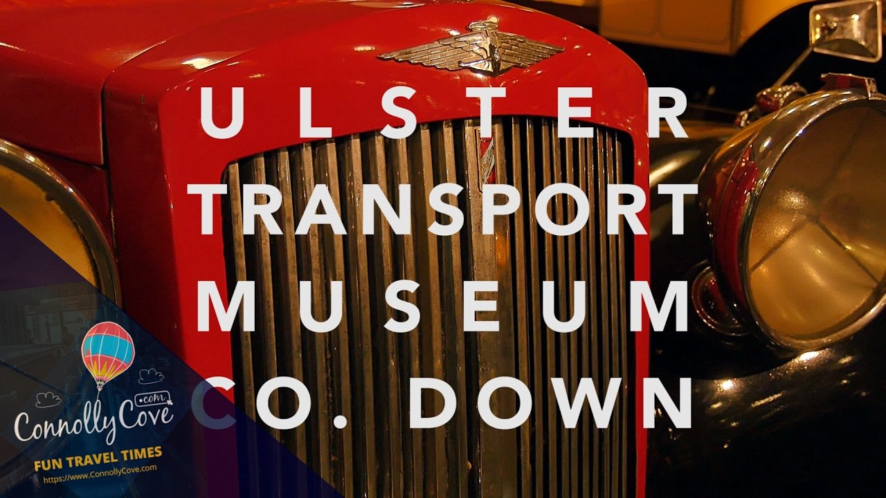 ULSTER TRANSPORT MUSEUM - Holywood - Part of the Ulster Folk and Transport Museum