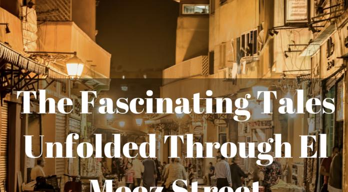 The Fascinating Tales Unfolded Through El Moez Street