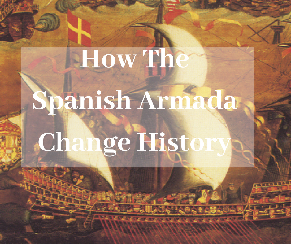 foto de How The Spanish Armada Changed History | Connolly Cove