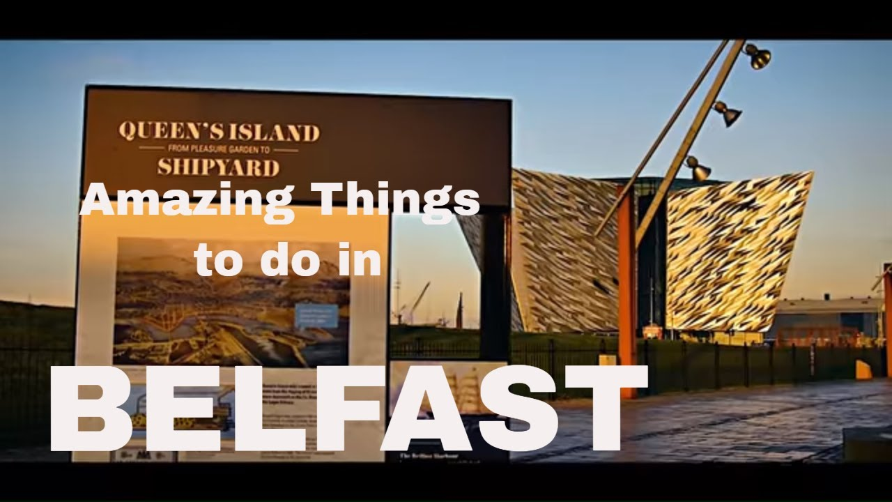 Things to Do in Belfast - The ULTIMATE Guide to What to Do in Belfast on Any Visit! Belfast Tourism