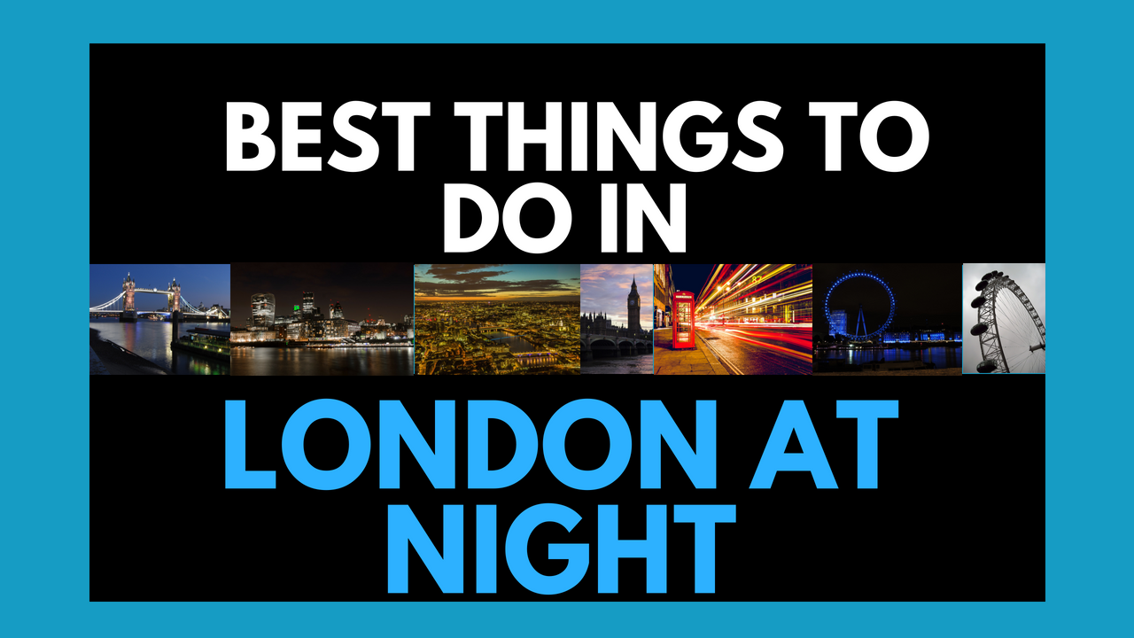 things to do at night in london