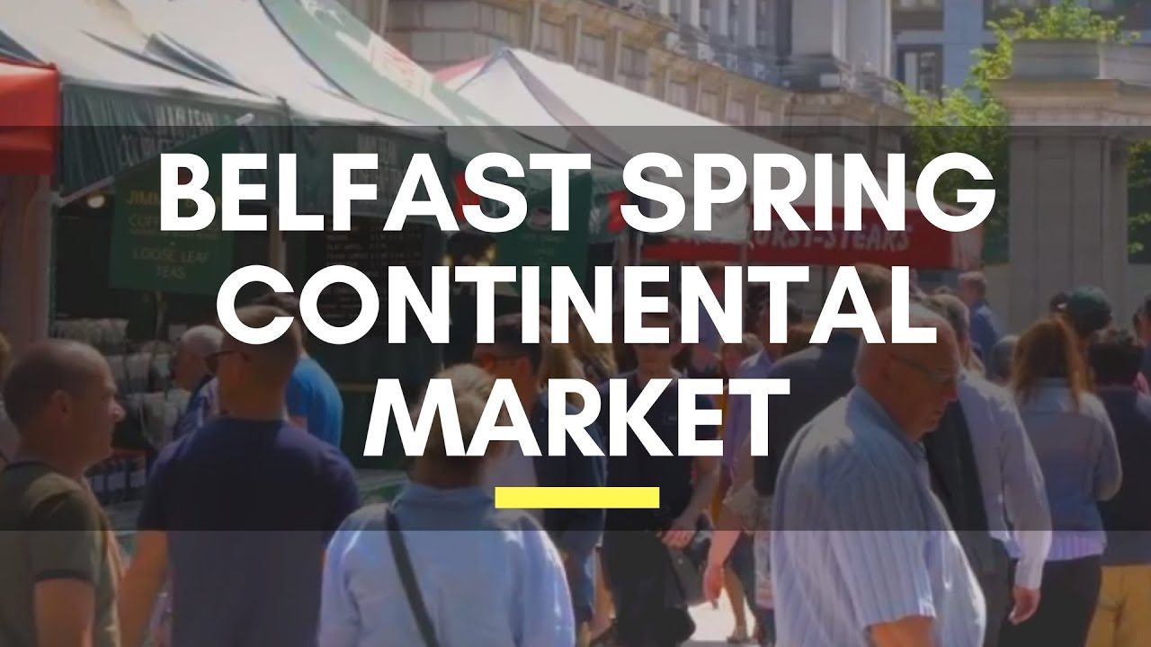 Belfast Spring Continental Market 2018 - Things to do in Belfast, Northern Ireland