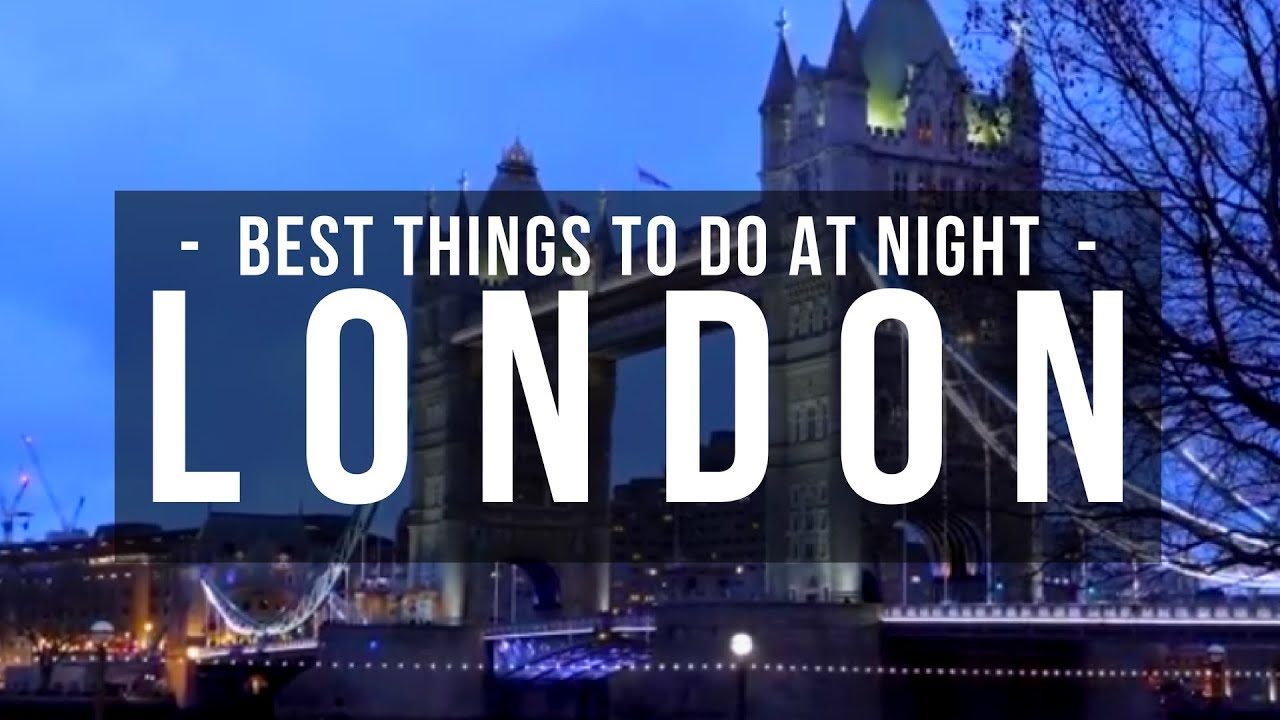 Best Things To Do In London at Night - London Attractions - Places to Visit in London