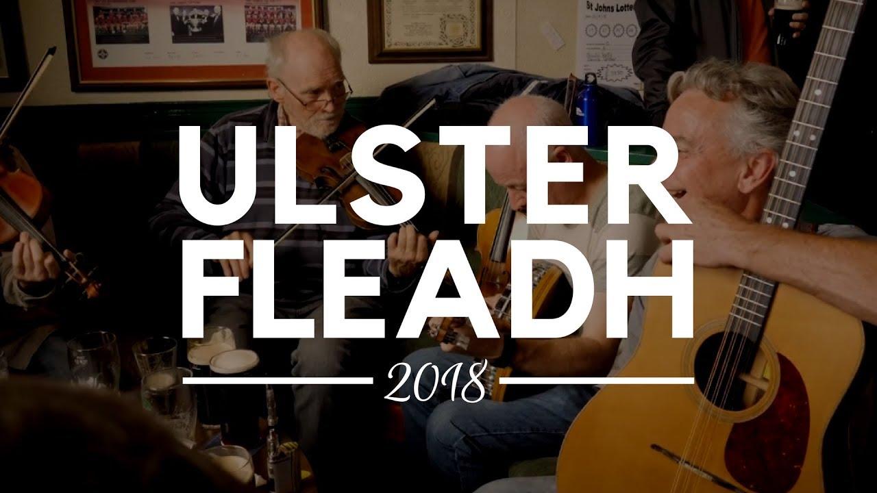 Ulster Fleadh 2018 - Traditional Irish Music, Songs and Dance