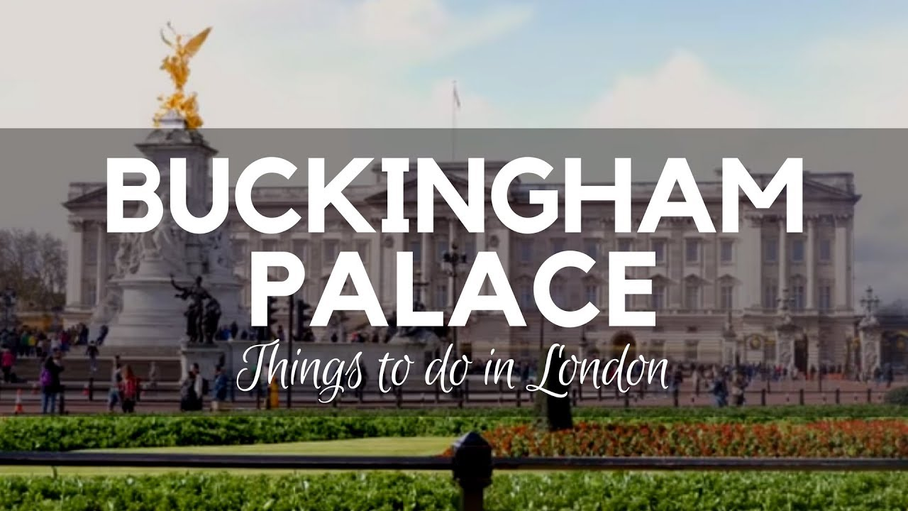 Places to Visit in London: Buckingham Palace