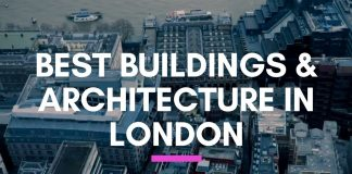 Best Buildings and architecture in London
