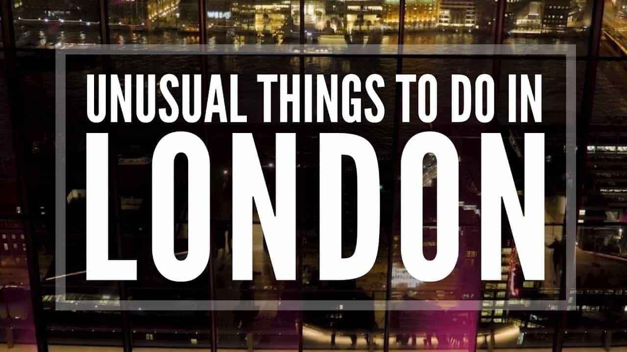 Unusual and Uncommon Things To Do In London - Places To Visit In London - London Attractions