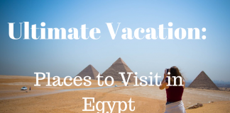 Ultimate Vacation - Places to Visit in Egypt