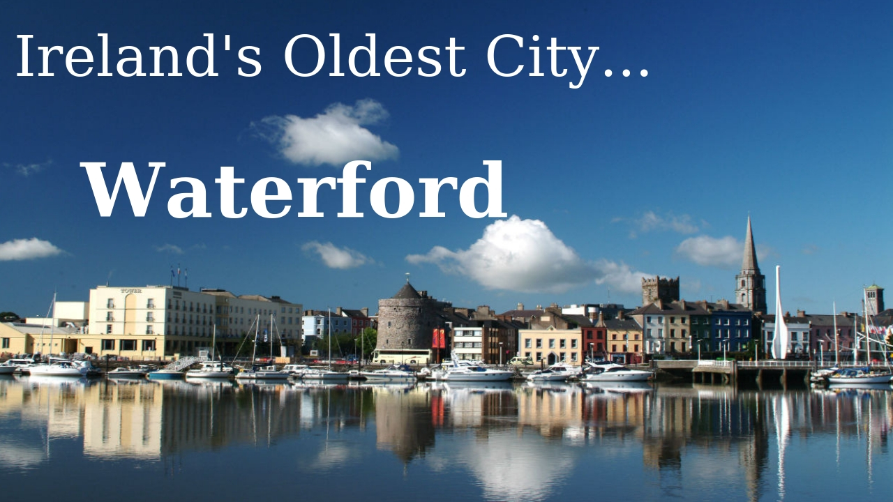 Waterford Ireland's Oldest City